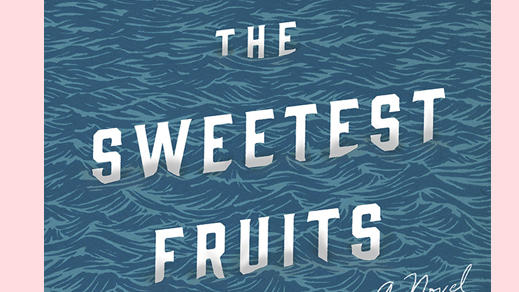 Cover of The Sweetest Fruits by Monique Truong