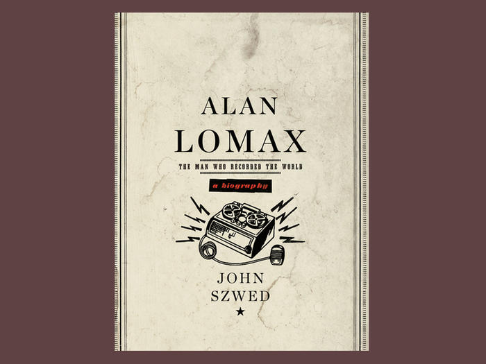 "Cover of ""Alan Lomax"" by John Szwed"