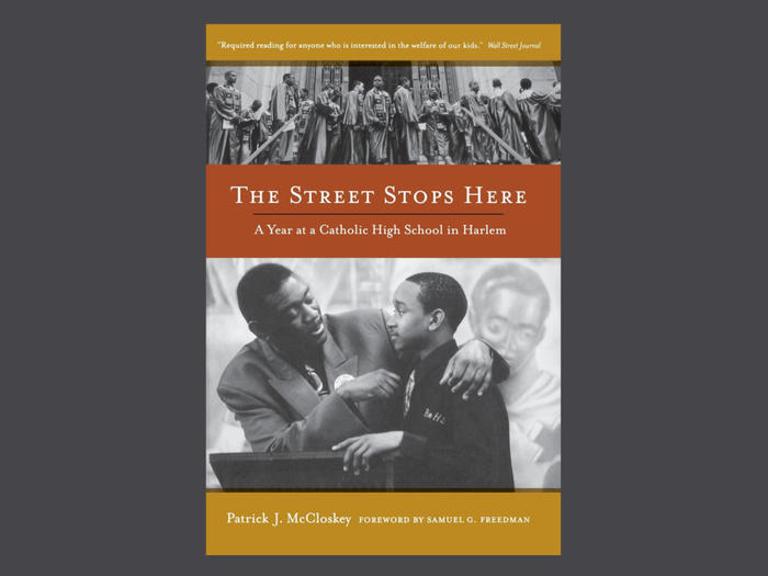 Cover of The Street Stops Here: A Year at a Catholic High School in Harlem by Patrick J. McCloskey