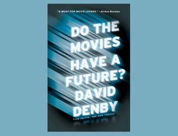 "Book cover: ""Do the Movies Have a Future?"" by David Denby"