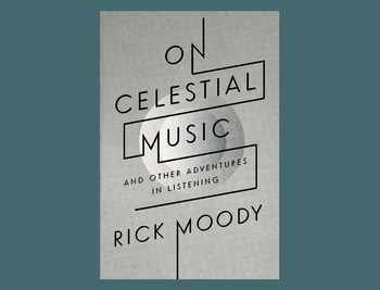 "Book cover: ""On Celestial Music"" by Rick Moody"