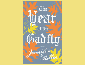 "Book cover: ""The Year of the Gadfly"" by Jennifer Miller"