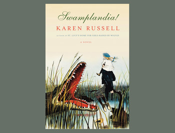 "Cover of ""Swamplandia!"" by Karen Russell"