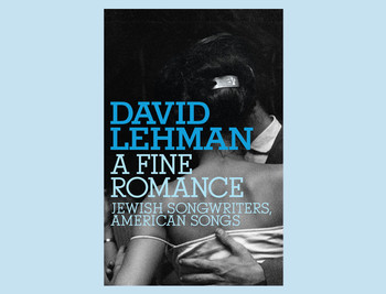 "Cover of ""A Fine Romance: Jewish Songwriters, American Songs"" by David Lehman"