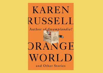 "Cover of ""Orange World"" by Karen Russell"