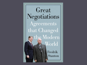 "Cover of ""Great Negotiations"" by Frederik Stanton, with photo of Ronald Reagan and Gorbachev"