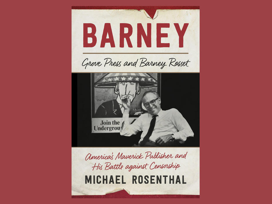 "Book Review: ""Barney: Grove Press and Barney Rosset"" 