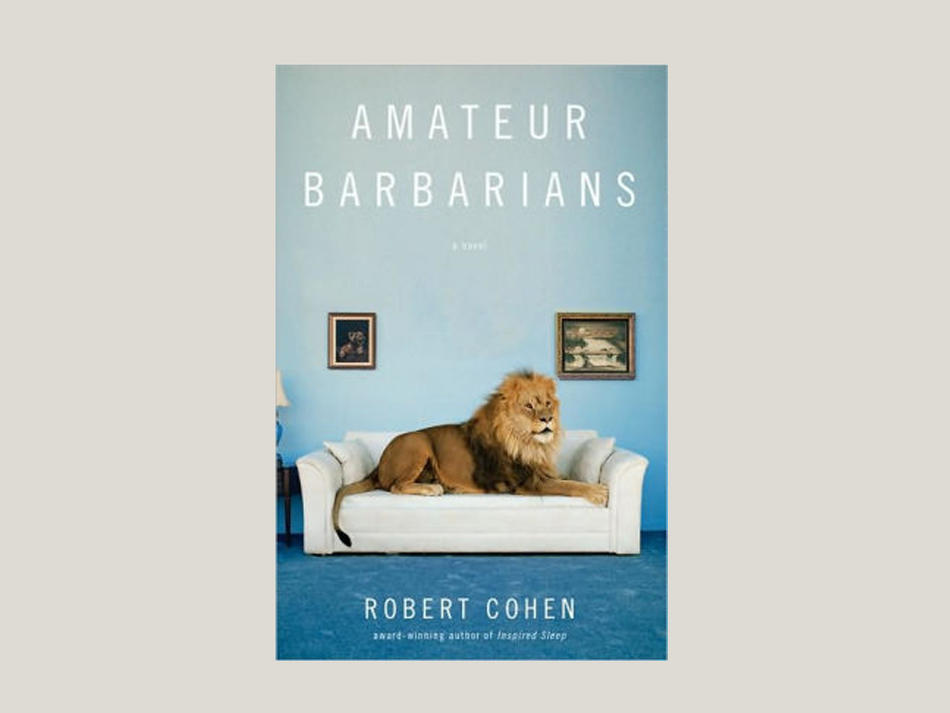 Cover of Amateur Barbarians by Robert Cohen, with photo of a lion on couch