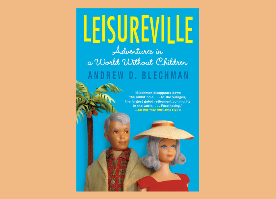 """Leisureville"" by Andrew D. Blechman"