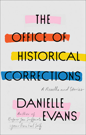 Cover of The Office of Historical Corrections by Danielle Evans
